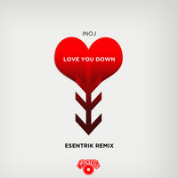 INOJ - Love You Down (eSenTRIK Remix)