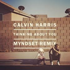 Calvin Harris - Thinking About You (Myndset Remix)
