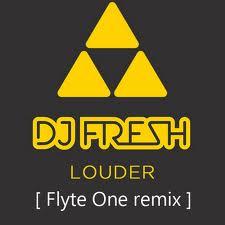 DJ Fresh - Louder (Flyte One Remix)