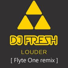 DJ Fresh - Louder (Flyte One Remix)