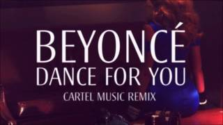 Beyonce Dance For You (CartelMusicRemix) HotRod Ft Dj Sliink