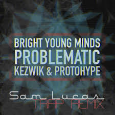 Problematic by Bright Young Minds (Sam Lucas Trap Remix)