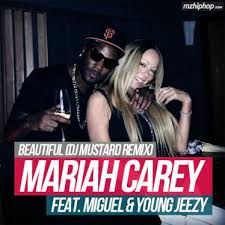 Beautiful- Mariah Carey ft Young Jeezy Miguel (DJ Mustard Remix)
