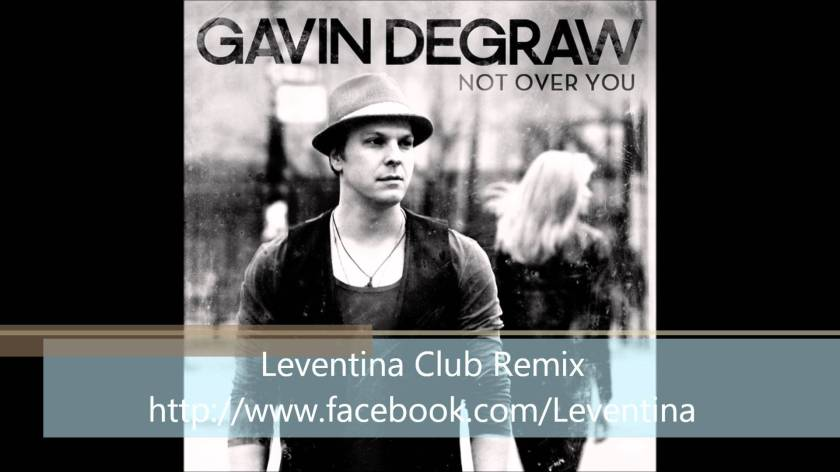Gavin Degraw - Not Over You (Leventina Club Remix)