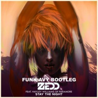 Stay The Night (Funk Avy Bootleg) Zedd feat. Hayley Williams