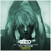Zedd – Stay The Night (Tiësto's Club Life Remix)