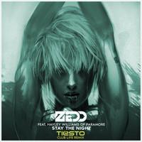 Zedd – Stay The Night (Tiësto's Club Life Remix)