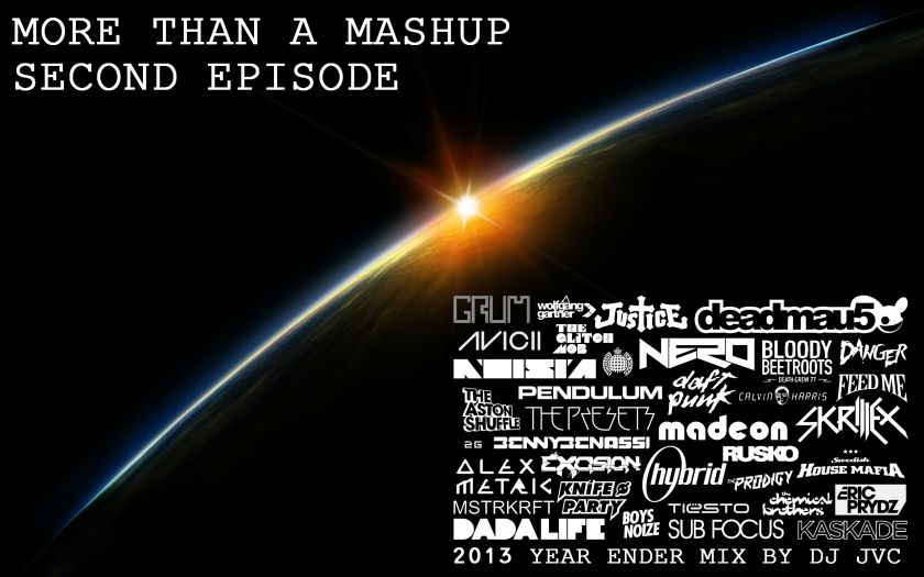 "2013 Year Ender Mix: ""More than a Mashup, Second Episode"""
