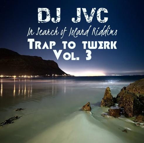 In Search Of Island Riddims: Trap to Twerk Volume 3